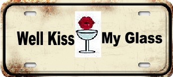 Well Kiss My Glass